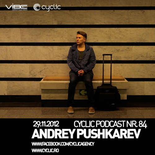Andrey PUSHKAREV - Cyclic Podcast Nr. 84