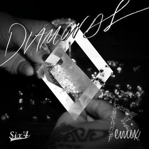 Diamonds Remix - Six'4