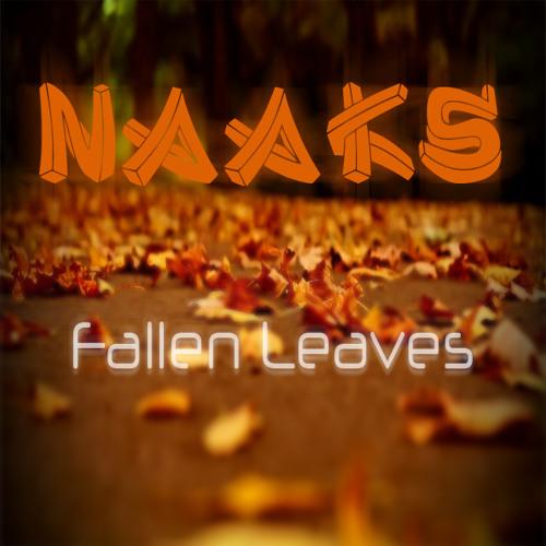 Naaks - Fallen Leaves (Original Mix) *FREE DOWNLOAD*