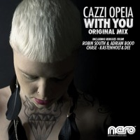 Cazzi Opeia - With You (Adrian Bood & Robin South Remix)
