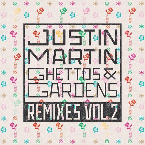 """Justin Martin """"Ghettos & Gardens (Claude VonStroke Beverly Hills Coyote Mix)"""""""