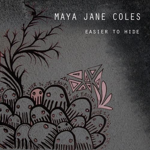 Maya Jane Coles - Easier To Hide