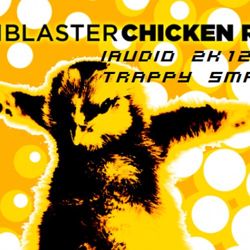 Canblaster VS Ookay - Chicken Run (iAudio 2k12 Trappy Smashup)