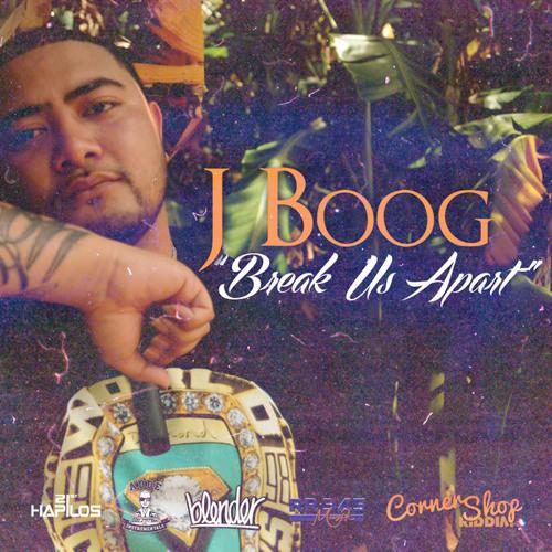 J Boog - Break Us Apart