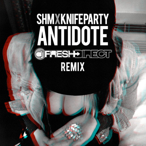 Swedish House Mafia & Knife Party - Antidote (DJ Fresh Direct Remix)