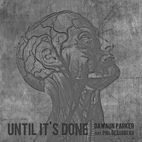 Until It's Done (Feat. Phil Beaudreau)