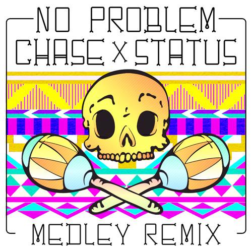 Chase & Status ft. Takura - No Problem (Medley Remix)