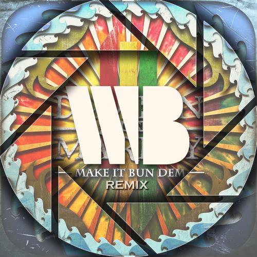 Make It Bun Dem (White Balance's 140-115 Run Dem Remix)(FREE DOWNLOAD)