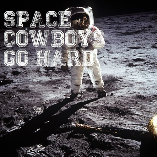 Space Cowboys Go Hard - Dream of a king