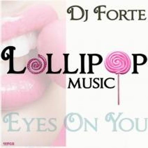 DjForte'- Eyes On You !!!!OUT NOW!!!! -[Lollipop music]