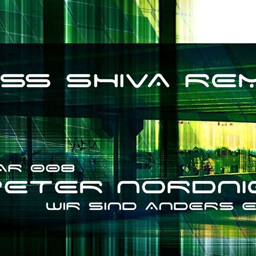 Peter Nordnig Wir Sind Anders * Miss Shiva Remix * Out Now Exclusive on Beatport !