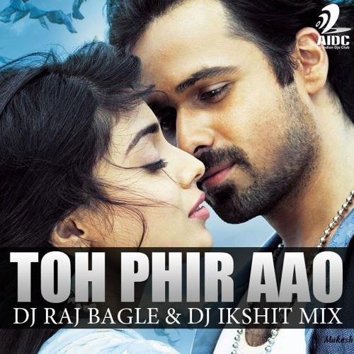 Toh Phir Aao (DJ Raj Bagle & DJ Ikshit) - All Iηdiaη Ðj's Clμb - ( AIDC)