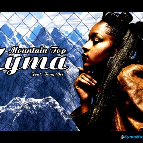 Kyma - Mountain Top Feat. Tony Bri