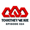 Together We Are  EPISODE 024 live from WILD KNIGHT (Phoenix, AZ)