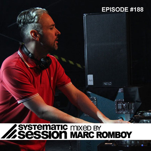 Systematic Session Episode 188 (Mixed by Marc Romboy)