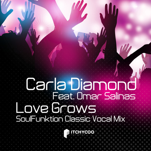 Carla Diamond Feat. Omar Salinas - Love grows - SoulFunktion ( Classic Vocal mix)