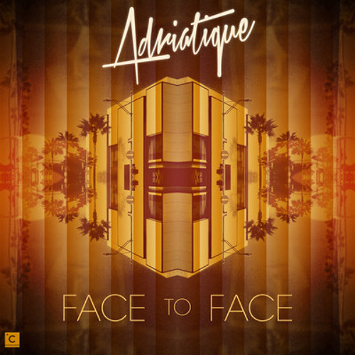 Adriatique - Face To Face (Original Mix) - Culprit