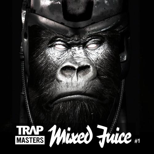 TRAPMASTERS - MIXED JUICE VOL.1