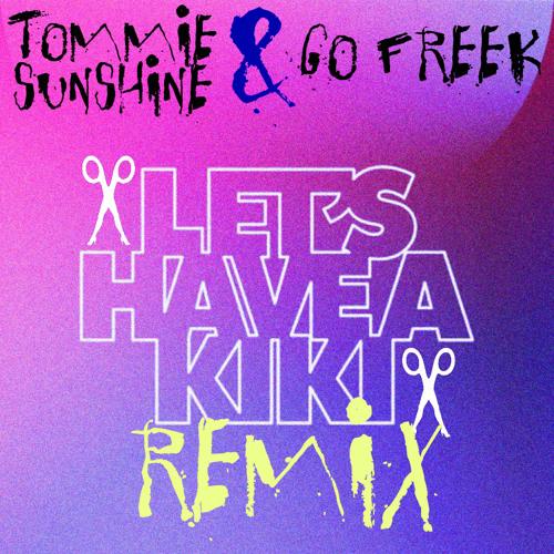 Let's Have A Kiki [Tommie Sunshine & Go Freek Remix]