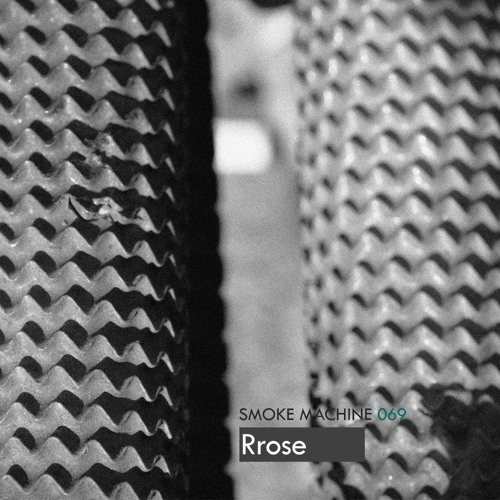 Smoke Machine Podcast 069 Rrose