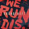 Grandtheft - We Run This [Free Download]