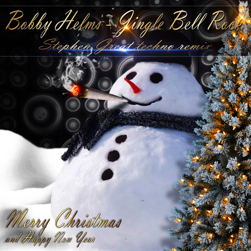 Bobby Helms - Jingle Bell Rock (Stephen Great Techno remix)