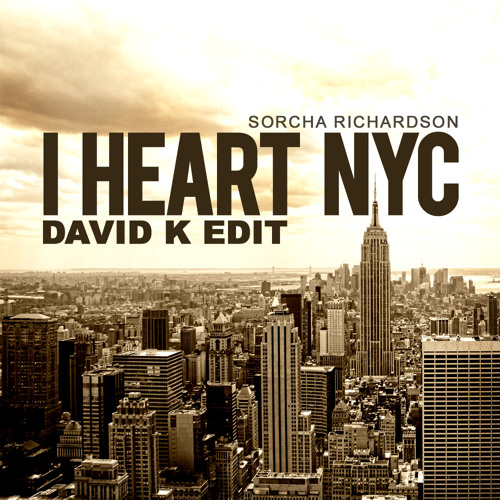I Heart NYC by Sorcha Richardson (David K Edit) *Free Download