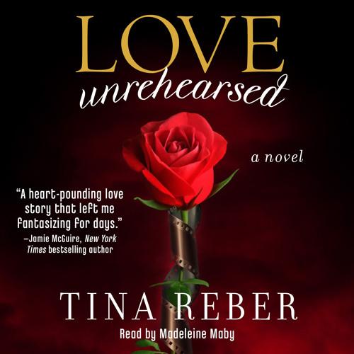 Love Unrehearsed Audiobook Excerpt