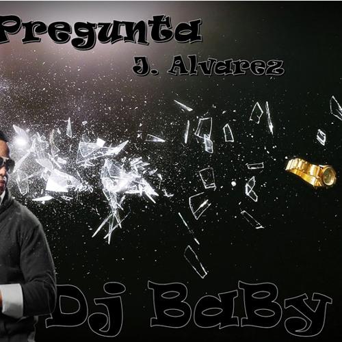 La Pregunta - J. Alvarez ( Acapella Mix ) Dj BaBy