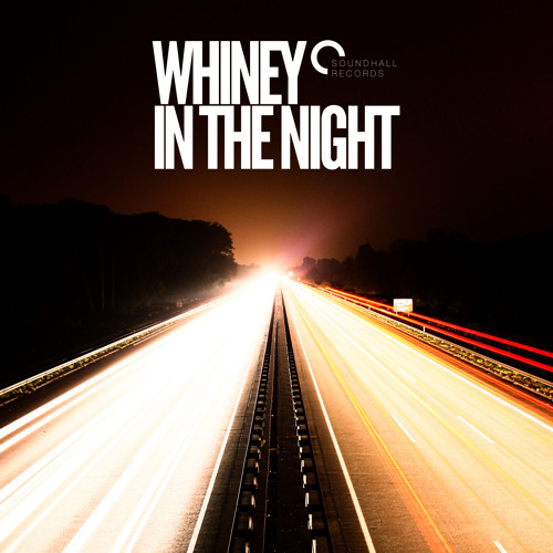 Whiney - In The Night (OUT NOW)