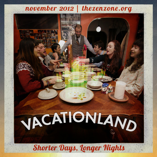 VACATIONLAND #8 - Shorter Days, Longer Nights | November 2012