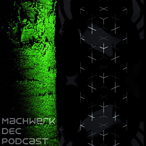 Martin Gruen - Machwerk Podcast December #013