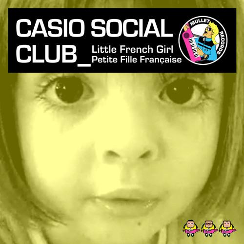 Casio Social Club - Little French Girl (Radio Edit)