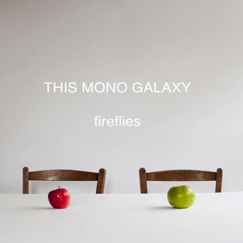 This Mono Galaxy - Fireflies