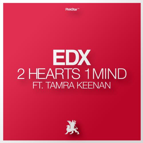 EDX '2 Hearts 1 Mind' (Denzal Park Remix) ft. Tamra - TEASER