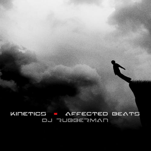 Kinetics  I  Affected Beats  I  DJ Rubberman