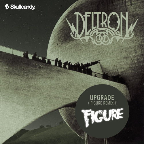 Upgrade by Deltron 3030 (Figure Remix)