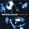 Nickelback - Savin Me (Acoustic Mix)