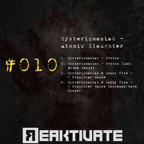 Hystericmaniak - Proton (Dan Blume remix) || Reaktivate Records