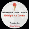Borgore & Bar9 - Midnight Ice Cream (Rayy TraxX Mashup)