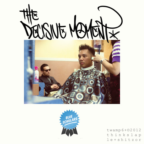 Blue Scholars - The Decisive Moment