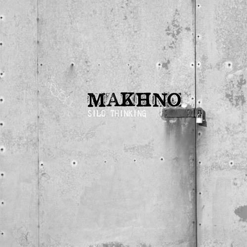 Makhno - Silo Thinking