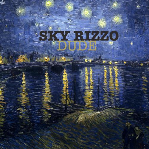 Sky Rizzo - Dude