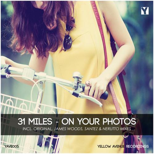 31 Miles - On Your Photos (James Woods Remix)