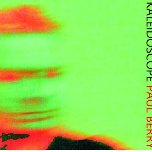 Kaleidoscope - Paul Berry