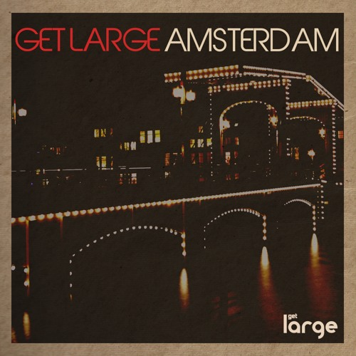 GET LARGE AMSTERDAM 2013 - mixed by Dave Mayer (15 minute sample)