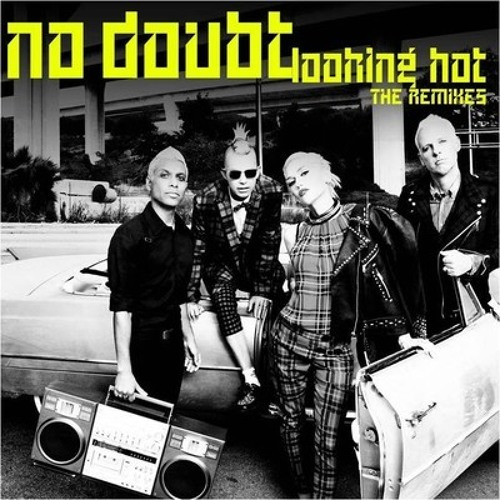 No Doubt - Looking Hot (R3hab Remix)