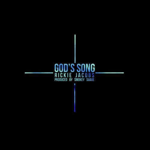 Rickie Jacobs - God's Song (Prod. Smokey Suave)