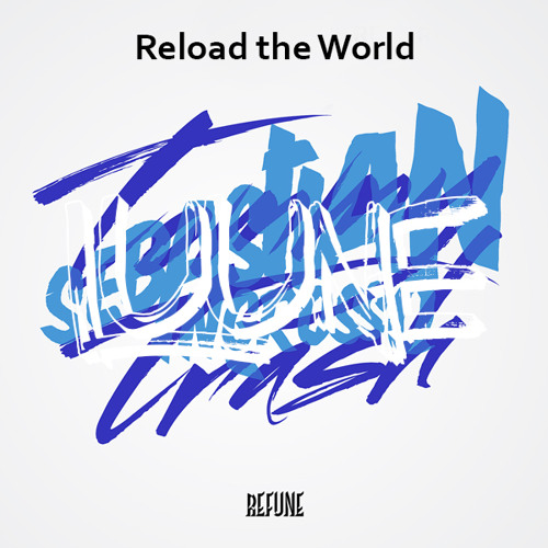 ENRIQUE DIAZl VRSTOMMY TRASH  - Reload The World (ENRIQUE DIAZl EDIT )