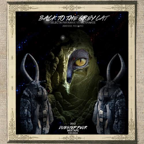 Back to the Grey Cat mixtape (mixtape by Selecta Fayamax - DEDA)